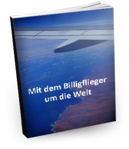 Mit dem Billigflieger um die Welt E-Book